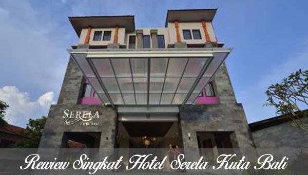 Serela Kuta Bali Hotel Bintang 3